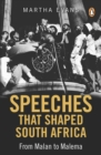 Speeches that Shaped South Africa : From Malan to Malema - eBook