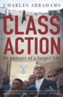 Class Action : In Pursuit of a Larger Life - eBook