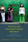 Politics and Community-Based Research : Perspectives from Yeoville Studio, Johannesburg - Book