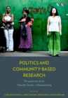 Politics and Community-Based Research : Perspectives from Yeoville Studio, Johannesburg - eBook
