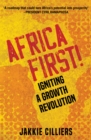 Africa First! : Igniting a Growth Revolution - eBook