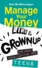 Manage Your Money Like a Grownup : The best money advice for teens - eBook
