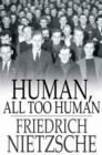 Human, All Too Human : A Book for Free Spirits - eBook