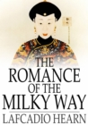 The Romance of the Milky Way : And Other Studies & Stories - eBook