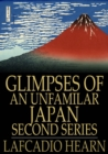 Glimpses of an Unfamilar Japan, Second Series - eBook