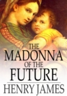 The Madonna of the Future - eBook