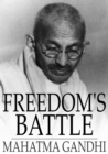 Freedom's Battle : Being a Comprehensive Collection of Writings and Speeches on the Present Situation - eBook