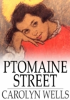Ptomaine Street : The Tale of Warble Petticoat - eBook