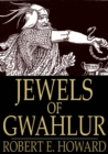Jewels of Gwahlur - eBook