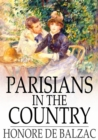 Parisians in the Country : The Illustrious Gaudissart, and The Muse of the Department - eBook