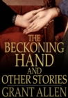 The Beckoning Hand and Other Stories - eBook