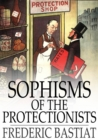 Sophisms of the Protectionists - eBook