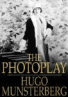The Photoplay : A Psychological Study - eBook