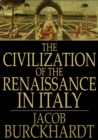 The Civilization of the Renaissance in Italy - eBook