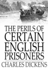 The Perils of Certain English Prisoners - eBook
