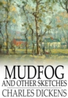 Mudfog and Other Sketches - eBook