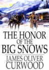 The Honor of the Big Snows - eBook