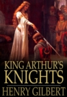 King Arthur's Knights : The Tales Retold for Boys & Girls - eBook