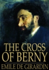 The Cross of Berny : Or, Irene's Lovers - eBook