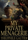 My Private Menagerie - eBook