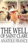 The Well of Saint Clare : Le Puits de Sainte Claire - eBook