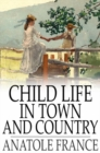 Child Life in Town and Country - eBook