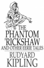 The Phantom 'Rickshaw and Other Eerie Tales - eBook
