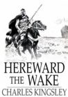 Hereward the Wake : Last of the English - eBook