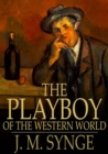 The Playboy of the Western World : A Comedy in Three Acts - eBook
