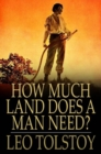 How Much Land Does a Man Need? - eBook