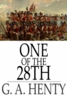 One of the 28th : A Tale of Waterloo - eBook