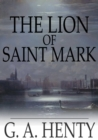 The Lion of Saint Mark : A Story of Venice in the Fourteenth Century - eBook