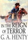 In the Reign of Terror : The Adventures of a Westminster Boy - eBook