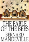 The Fable of the Bees : Or, Private Vices, Publick Benefits - eBook