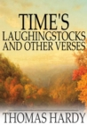 Time's Laughingstocks and Other Verses - eBook