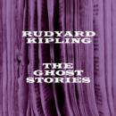 Rudyard Kipling : The Ghost Stories - eAudiobook