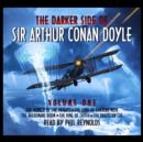 The Darker Side Of Sir Arthur Conan Doyle - Volume 1 - eAudiobook