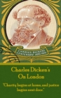 "Charles Dickens - On London : ""Charity begins at home, and justice begins next door."" - eBook"