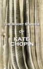 The Short Stories Of Kate Chopin - eBook