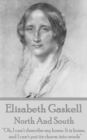 "Elizabeth Gaskell - North And South : ""Oh, I can't describe my home. It is home, and I can't put its charm into words"" - eBook"