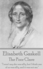 "Elizabeth Gaskell - The Poor Clare : ""I won't say she was silly, but I think one of us was silly, and it was not me."" - eBook"