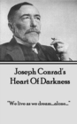 "Heart of Darkness : ""We live as we dream...alone..."" - eBook"