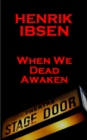 When We Dead Awaken (1899) - eBook