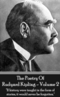 "The Poetry Of Rudyard Kipling Vol.2 : ""If history were taught in the form of stories, it would never be forgotten."" - eBook"