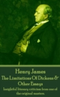 The Limitations Of Dickens & Other Essays : Insightful literary criticism from one of the original masters. - eBook
