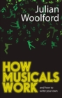 How Musicals Work : And How to Write Your Own - eBook