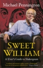 Sweet William : A User's Guide to Shakespeare - eBook