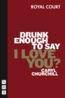 Drunk Enough to Say I Love You? (NHB Modern Plays) - eBook