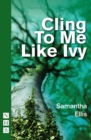 Cling To Me Like Ivy (NHB Modern Plays) - eBook
