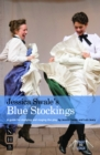 Jessica Swale's Blue Stockings : A guide for studying and staging the play - eBook